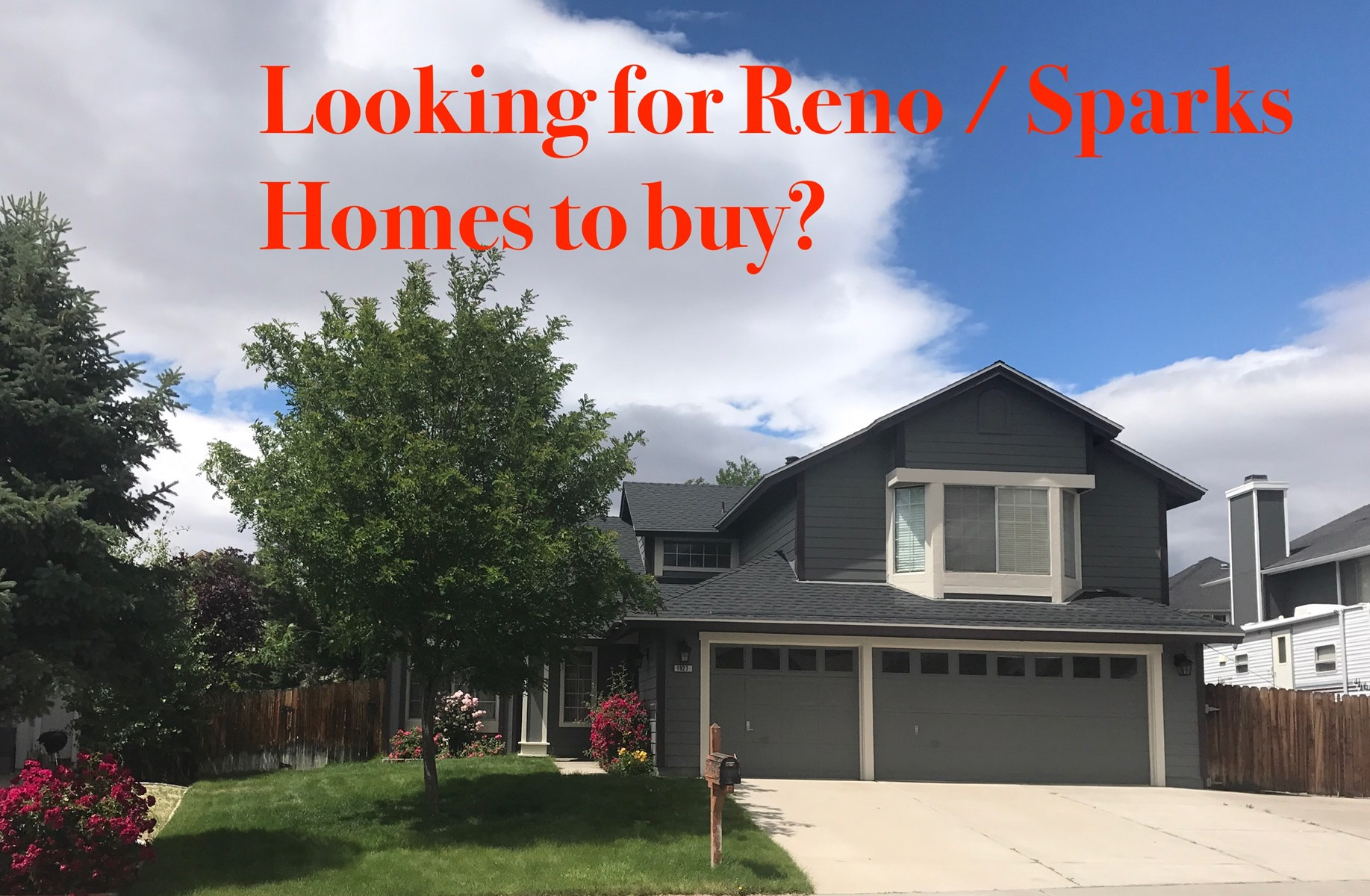 Looking for a Reno / Sparks NV Home for sale?